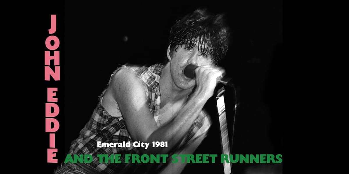 John Eddie And The Front Street Runners Live @ Emerald City - 1981 1