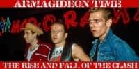 Armagideon Time The Rise and Fall of the Clash