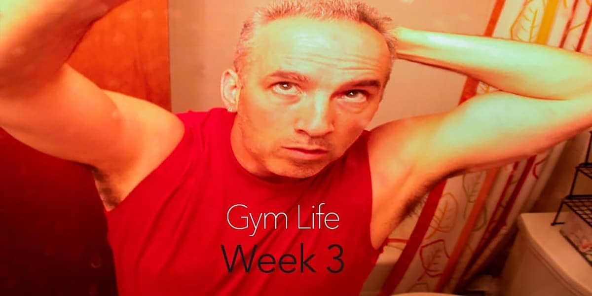My Gym Life - Week 3