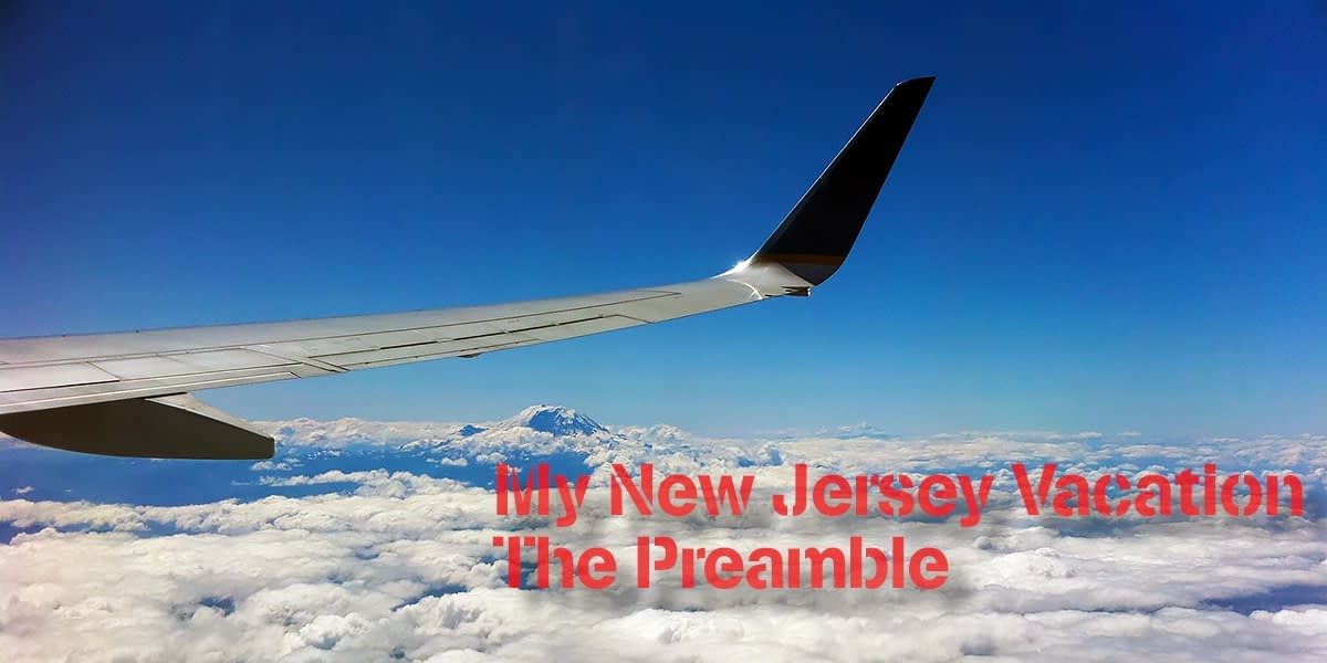 My New Jersey Vacation - The Preamble 1