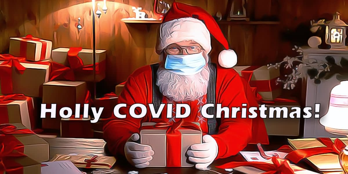 Have A Holly COVID Christmas 1