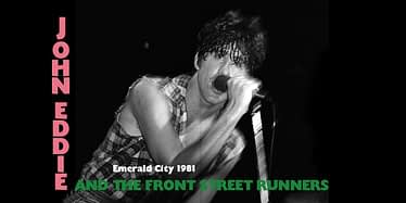 John Eddie And The Front Street Runners Live @ Emerald City - 1981 3
