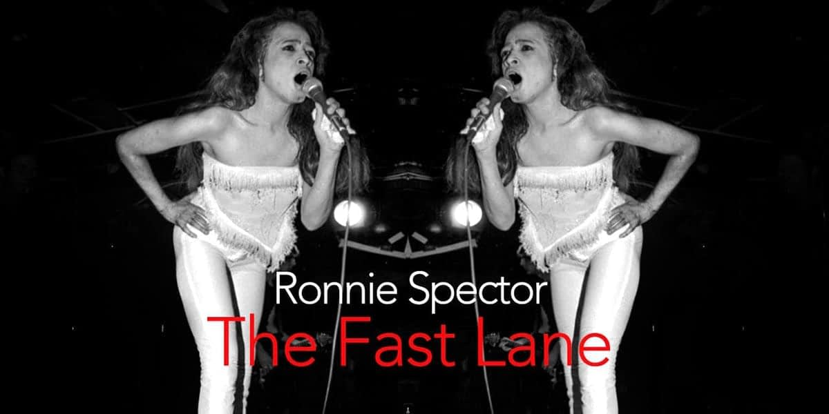 Ronnie-Spector-Fast-Lane
