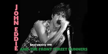 John Eddie And The Front Street Runners Live @ Emerald City - 1981 25