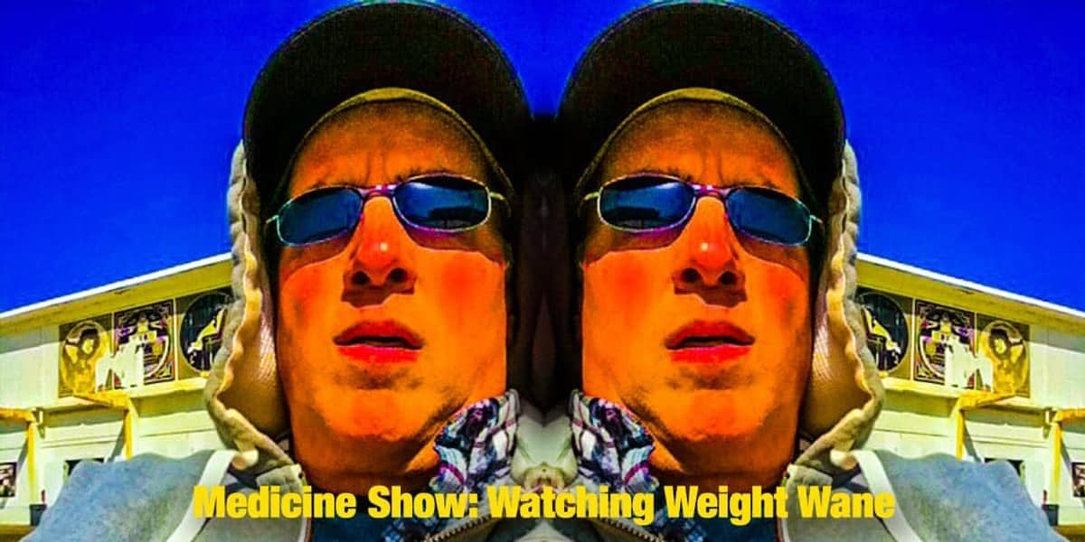 Medicine Show: Watching Weight Wane 1