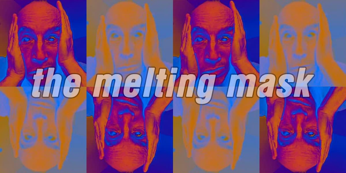 Medicated Goo: Eight Months In: The Melting Mask 1