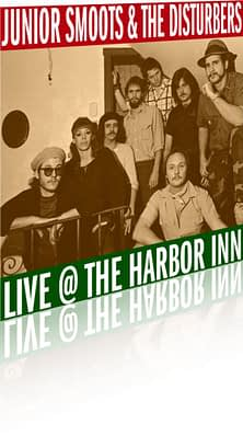 Junior Smoots And The Disturbers: Live At The Harbor Inn