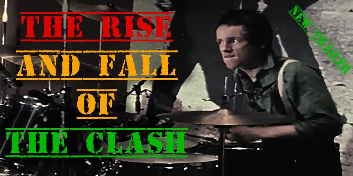 The Trailer: The Rise and Fall of The Clash 13