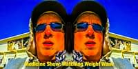Medicine-Show-Watching-Weight-Wane-01